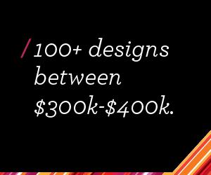 Home Design between $300K-$400K